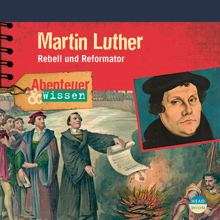 Martin Luther. Rebell und Reformator